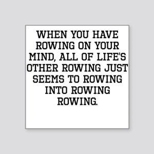 When You Have Rowing On Your Mind Sticker