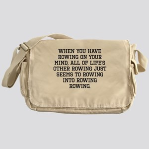 When You Have Rowing On Your Mind Messenger Bag