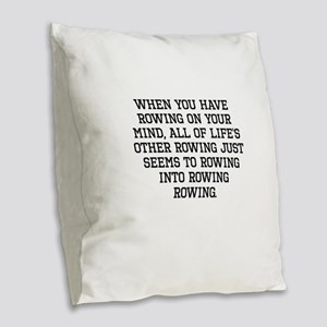 When You Have Rowing On Your Mind Burlap Throw Pil
