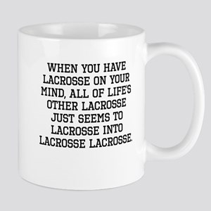 When You Have Lacrosse On Your Mind Mugs