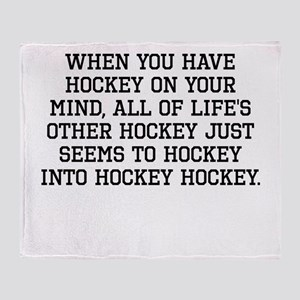 When You Have Hockey On Your Mind Throw Blanket