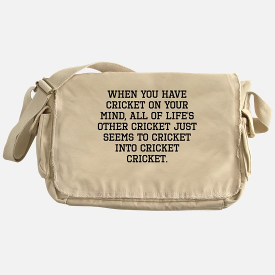 When You Have Cricket On Your Mind Messenger Bag