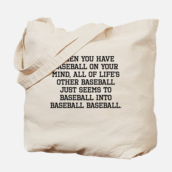 When You Have Baseball On Your Mind Tote Bag