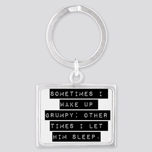 Sometimes I Wake Up Grumpy - Him Keychains