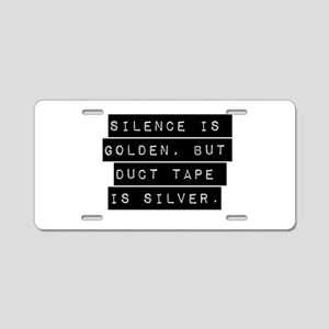 Silence Is Golden Aluminum License Plate