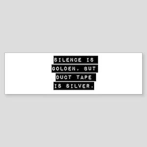Silence Is Golden Bumper Sticker