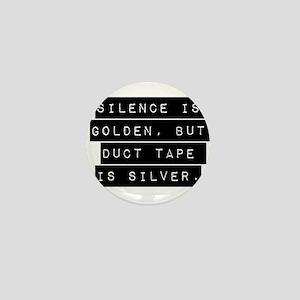 Silence Is Golden Mini Button