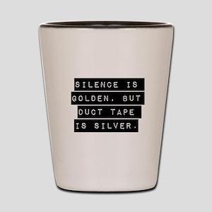 Silence Is Golden Shot Glass