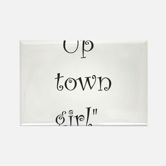 Up town girl Magnets