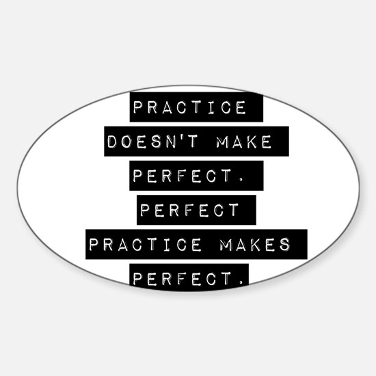 Practice Doesnt Make Perfect Decal