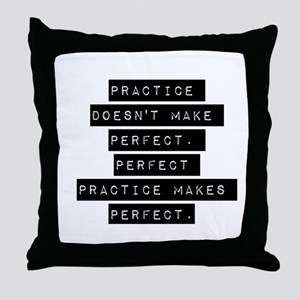 Practice Doesnt Make Perfect Throw Pillow
