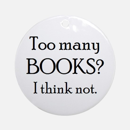 too many books Round Ornament