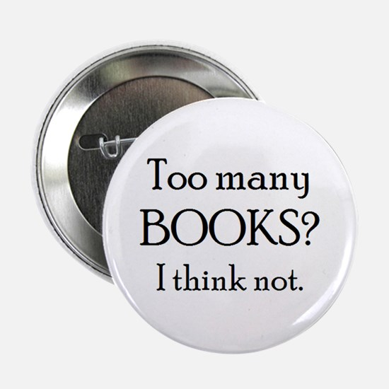 """too many books 2.25"""" Button"""