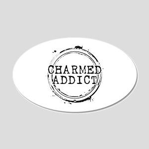 Charmed Addict 22x14 Oval Wall Peel