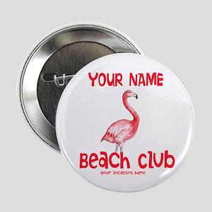 """Custom Beach Club 2.25"""" Button"""