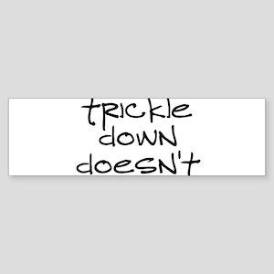 TrickleDownDoesntRectSticker Bumper Sticker