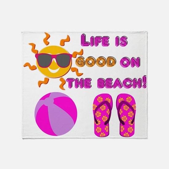 Life Is Good On The Beach! Throw Blanket