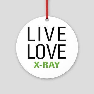 Live Love X-Ray Ornament (Round)