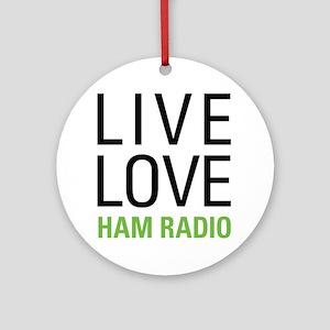 Live Love Ham Radio Ornament (Round)