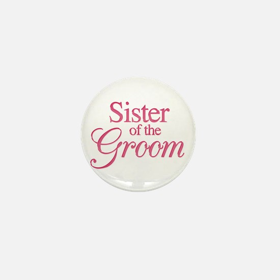 Sister of the Groom (rose) Mini Button