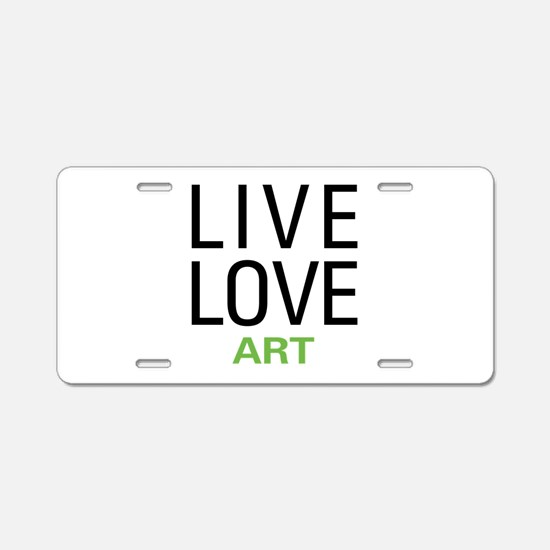 Live Love Art Aluminum License Plate