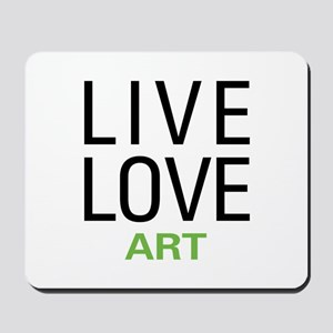 Live Love Art Mousepad