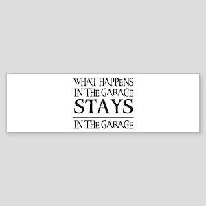 STAYS IN THE GARAGE Bumper Sticker
