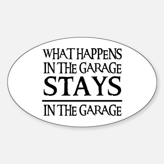STAYS IN THE GARAGE Oval Decal