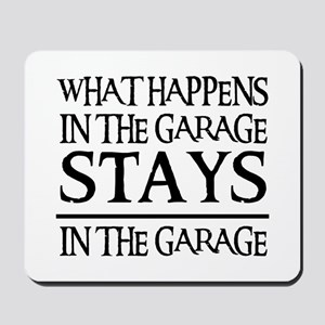 STAYS IN THE GARAGE Mousepad