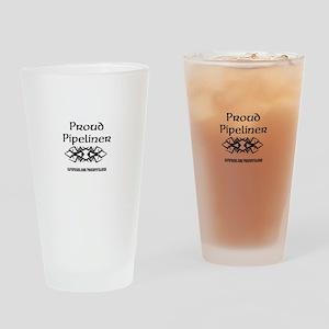 cafepress.com/proudpipeliner Drinking Glass