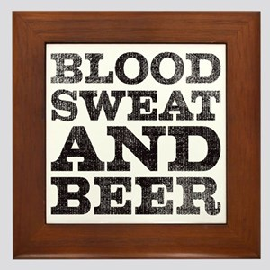 Blood, sweat and beer Framed Tile