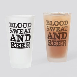 Blood, sweat and beer Drinking Glass