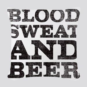 Blood, sweat and beer Woven Throw Pillow