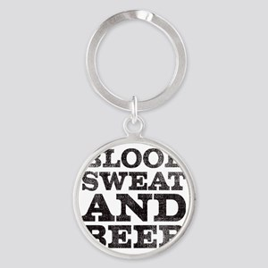 Blood, sweat and beer Round Keychain