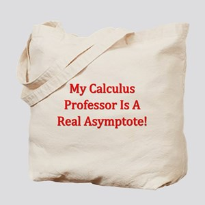 My Calculus Prof Is An Asymptote Tote Bag