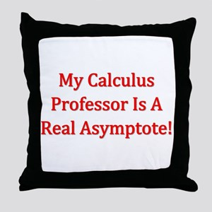 My Calculus Prof Is An Asymptote Throw Pillow