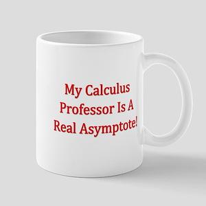 My Calculus Prof Is An Asymptote Mugs