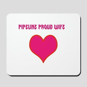 Pipeline proud wife Mousepad
