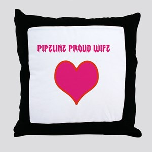 Pipeline proud wife Throw Pillow