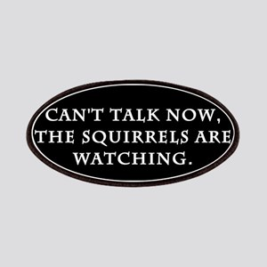 The Squirrels Are Watching Patches