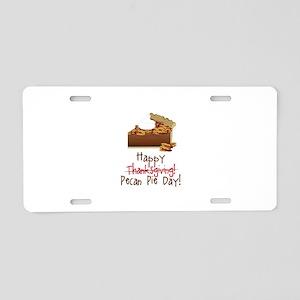Pecan Pie Day! Aluminum License Plate