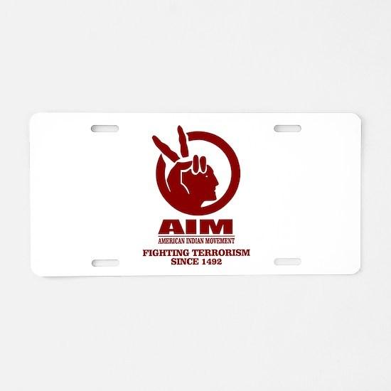 AIM (Fighting Terrorism Since 1492) Aluminum Licen