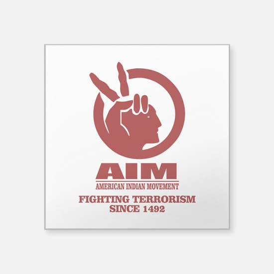 AIM (Fighting Terrorism Since 1492) Sticker