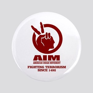"AIM (Fighting Terrorism Since 1492) 3.5"" Button"