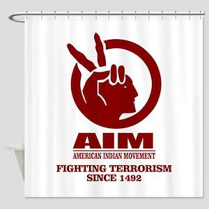 AIM (Fighting Terrorism Since 1492) Shower Curtain
