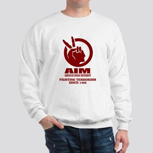 AIM (Fighting Terrorism Since 1492) Sweatshirt