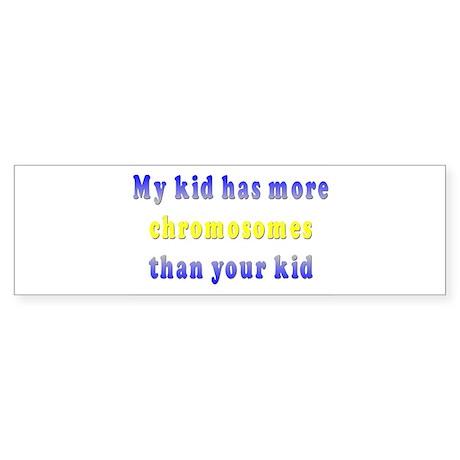 More Chromosomes Bumper Sticker