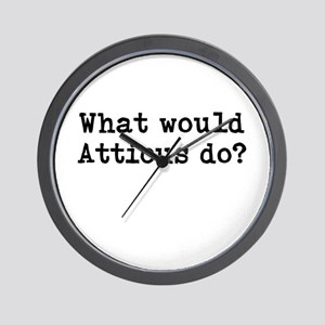 WHAT WOULD ATTICUS DO? Wall Clock