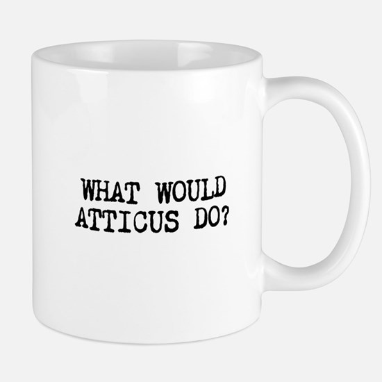 WHAT WOULD ATTICUS DO? Mugs
