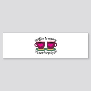 Coffee Is Better Served Together Bumper Sticker